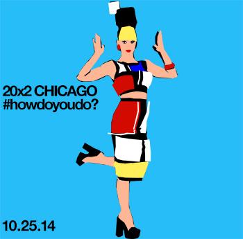 20x2 Chicago - how do you do?