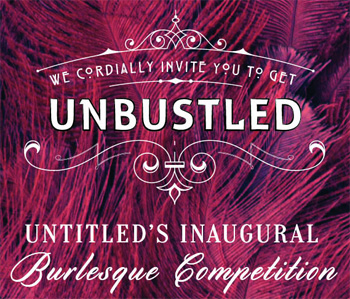 unbustled at untitled chicago burlesque