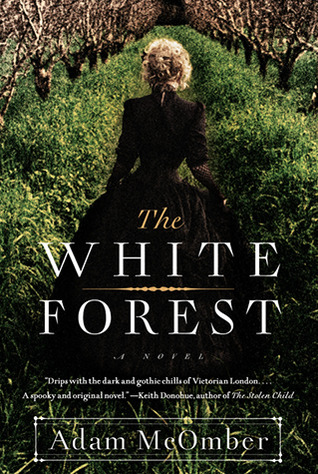 Gapers block gb book club chicago books book club the white forest by adam mcomber published by touchstone is a tale set in the late 19th century in england centralized on the life of a young teenage fandeluxe Image collections