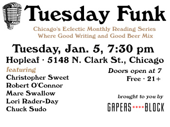 Gapers Block presents Tuesday Funk, Chicago's ecclectic monthly reading series.