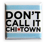 Don't Call It Chi-Town