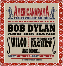 americanarama festival of music - Bob Dylan, Wilco, My Morning Jacket