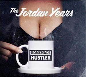 jordanyears_homemadehustler.jpg
