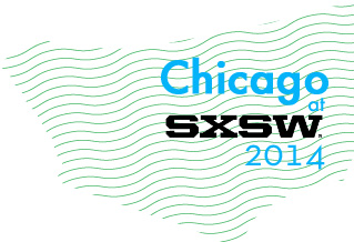 Chicago at SXSW 2014